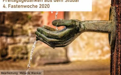 Freitagsgedanken aus dem Stubai | 4. Fastenwoche 2020