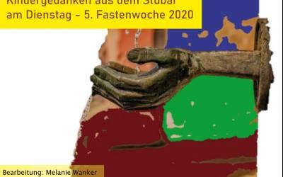Kindergedanken aus dem Stubai am Dienstag | 5. Fastenwoche 2020