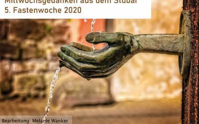 Mittwochsgedanken aus dem Stubai | 5. Fastenwoche 2020