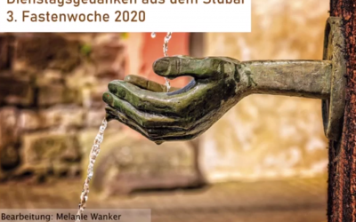 Dienstagsgedanken aus dem Stubai | 3. Fastenwoche 2020