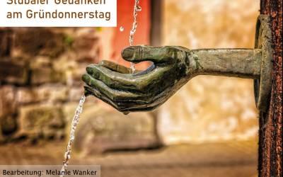 Gründonnerstagsgedanken aus dem Stubai | Karwoche 2020