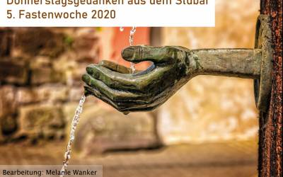 Donnerstagsgedanken aus dem Stubai | 5. Fastenwoche 2020