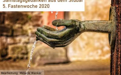 Samstagsgedanken aus dem Stubai | 5. Fastenwoche 2020