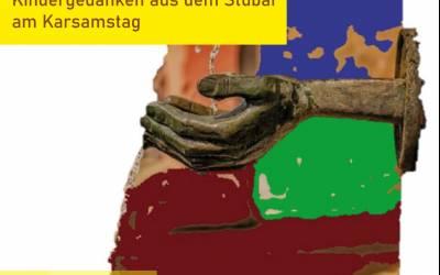 Kindergedanken am Karsamstag aus dem Stubai | Karwoche 2020