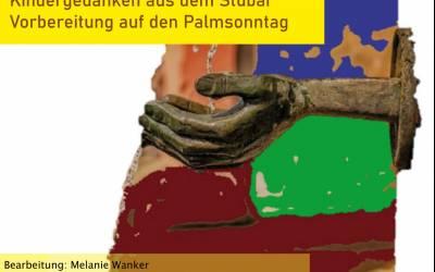 Kindergedanken aus dem Stubai | Vorbereitung auf den Palmsonntag