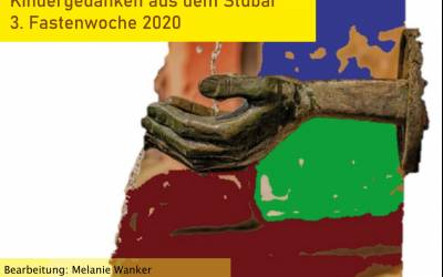 Kindergedanken aus dem Stubai | 3. Fastenwoche 2020