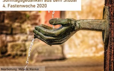 Sonntagsgedanken aus dem Stubai | 4. Fastenwoche 2020