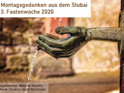 Montagsgedanken aus dem Stubai | 3. Fastenwoche 2020