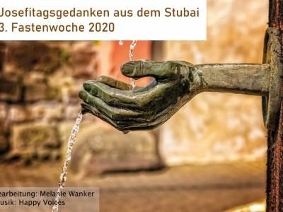 Josefigedanken aus dem Stubai | 3. Fastenwoche 2020