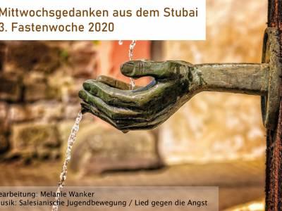 Mittwochsgedanken aus dem Stubai | 3. Fastenwoche 2020