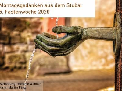 Montagsgedanken aus dem Stubai | 5. Fastenwoche 2020